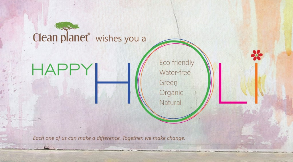 Clean Planet wishes you a Happy Holi